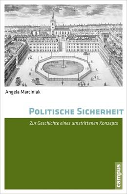 Abbildung von Marciniak   Politische Sicherheit   2015   Zur Geschichte eines umstritte...