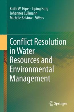 Abbildung von Hipel / Fang / Cullmann / Bristow | Conflict Resolution in Water Resources and Environmental Management | 2015
