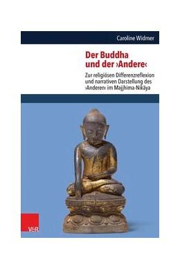 Abbildung von Widmer | Der Buddha und der ›Andere‹ | Aufl. | 2014 | Zur religiösen Differenzreflex... | Band 009