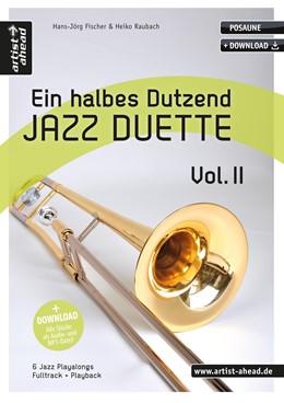 Abbildung von Raubach / Fischer   Ein halbes Dutzend Jazz-Duette Vol. 2 - Posaune   5. Auflage   2020   beck-shop.de