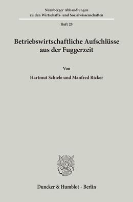 Abbildung von Schiele / Ricker | Betriebswirtschaftliche Aufschlüsse aus der Fuggerzeit | 1. Auflage | 1967 | 25 | beck-shop.de