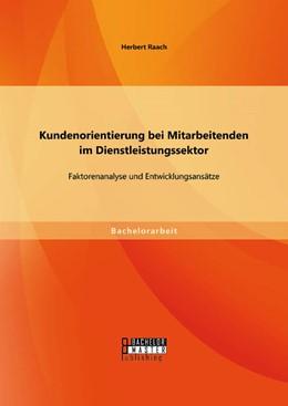 Abbildung von Raach | Kundenorientierung bei Mitarbeitenden im Dienstleistungssektor: Faktorenanalyse und Entwicklungsansätze | 1. Auflage | 2014 | beck-shop.de