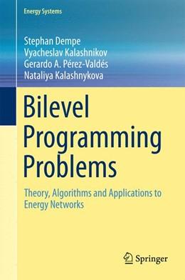 Abbildung von Dempe / Kalashnikov | Bilevel Programming Problems | 1. Auflage | 2015 | beck-shop.de