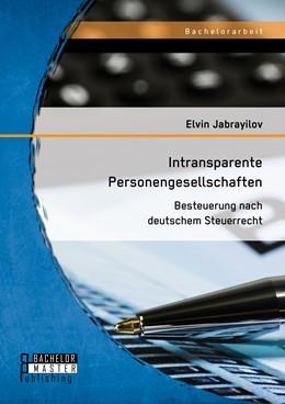 Abbildung von Jabrayilov | Intransparente Personengesellschaften: Besteuerung nach deutschem Steuerrecht | 1. Auflage | 2014 | beck-shop.de