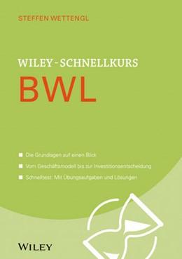Abbildung von Wettengl | Wiley-Schnellkurs BWL | 2015