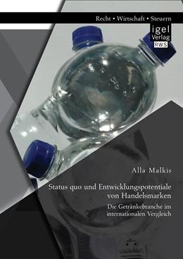 Abbildung von Malkis | Status quo und Entwicklungspotentiale von Handelsmarken: Die Getränkebranche im internationalen Vergleich | Erstauflage | 2014