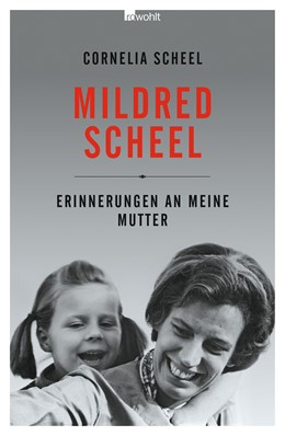 Abbildung von Scheel   Mildred Scheel   3. Auflage   2015   Erinnerungen an meine Mutter
