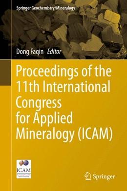 Abbildung von Dong | Proceedings of the 11th International Congress for Applied Mineralogy (ICAM) | 1. Auflage | 2015 | beck-shop.de