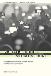 Visualisierung - Mediatisierung | Lobinger / Geise, 2015 | Buch (Cover)
