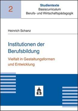Abbildung von Schanz | Institutionen der Berufsbildung | 2015 | Vielfalt in Gestaltungsformen ... | 2