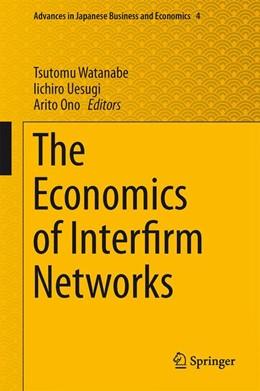 Abbildung von Watanabe / Uesugi | The Economics of Interfirm Networks | 1. Auflage | 2015 | 4 | beck-shop.de