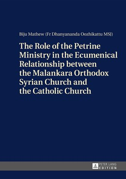 Abbildung von Mathew | The Role of the Petrine Ministry in the Ecumenical Relationship between the Malankara Orthodox Syrian Church and the Catholic Church | 2014