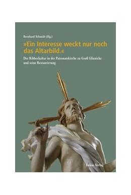Abbildung von Schmidt   'Ein Interesse weckt nur noch das Altarbild.'   2013   Der Ribbeckaltar in der Patron...