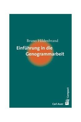Abbildung von Hildenbrand | Einführung in die Genogrammarbeit | 1. Auflage | 2014 | beck-shop.de