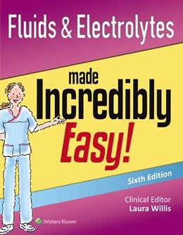 Abbildung von Fluids & Electrolytes Made Incredibly Easy!   2015