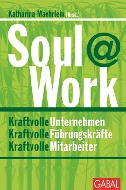 Abbildung von Maehrlein   Soul@Work   1. Auflage   2015   631   beck-shop.de
