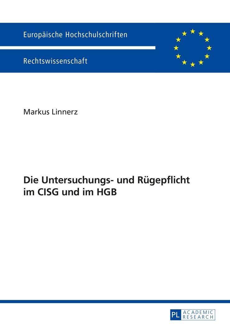 Die Untersuchungs- und Rügepflicht im CISG und im HGB | Linnerz, 2014 | Buch (Cover)