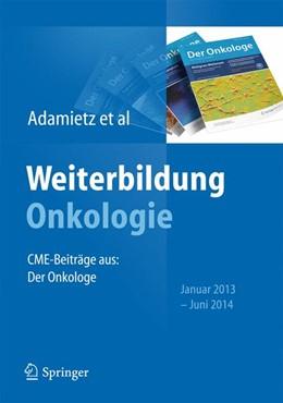 Abbildung von Adamietz / Bechstein | Weiterbildung Onkologie | 1. Auflage | 2014 | beck-shop.de