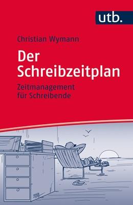 Abbildung von Wymann | Der Schreibzeitplan: Zeitmanagement für Schreibende | 2015