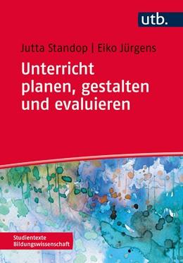 Abbildung von Standop / Jürgens | Unterricht planen, gestalten und evaluieren | 1. Auflage | 2015 | 4336 | beck-shop.de