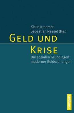 Abbildung von Kraemer / Nessel | Geld und Krise | 2015 | Die sozialen Grundlagen modern...