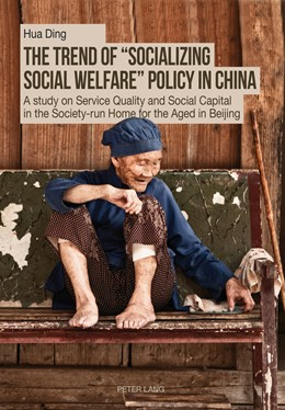 Abbildung von Ding | The Trend of «Socializing Social Welfare» Policy in China | 2014 | A study on Service Quality and...