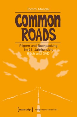 Abbildung von Mendel | Common Roads - Pilgern und Backpacking im 21. Jahrhundert | 2015 | Buch und DVD | 2