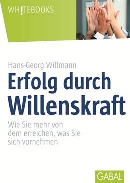 Abbildung von Willmann | Erfolg durch Willenskraft | 2015 | Wie Sie mehr von dem erreichen...