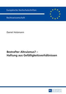Abbildung von Holzmann | Bestrafter Altruismus? – Haftung aus Gefälligkeitsverhältnissen | 2014 | 5680