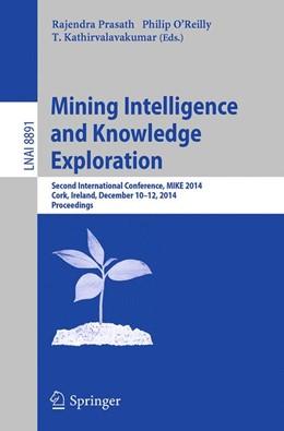 Abbildung von Prasath / O'Reilly / Kathirvalavakumar | Mining Intelligence and Knowledge Exploration | 2014 | Second International Conferenc...
