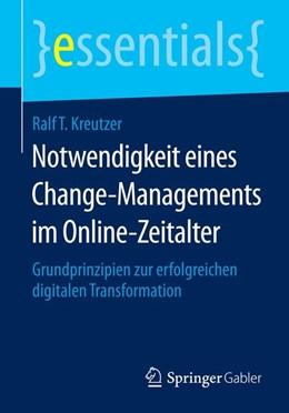 Abbildung von Kreutzer | Notwendigkeit eines Change-Managements im Online-Zeitalter | 2014 | 2014 | Grundprinzipien zur erfolgreic...