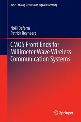 Abbildung von Deferm / Reynaert   CMOS Front Ends for Millimeter Wave Wireless Communication Systems   1. Auflage   2015   beck-shop.de