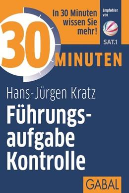 Abbildung von Kratz | 30 Minuten Führungsaufgabe Kontrolle | 1. Auflage | 2015 | 645 | beck-shop.de
