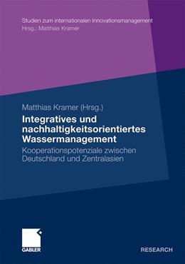 Abbildung von Kramer | Integratives und nachhaltigkeitsorientiertes Wassermanagement | 2009 | Kooperationspotenziale zwische...