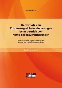 Abbildung von Skirlo | Der Einsatz von Kostenausgleichsvereinbarungen beim Vertrieb von Netto-Lebensversicherungen: Wirtschaftliche Eigensicherung auf Kosten des Verbraucherschutzes? | 1. Auflage | 2014 | beck-shop.de