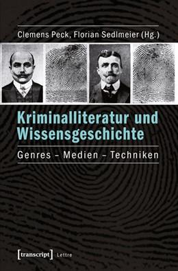 Abbildung von Peck / Sedlmeier | Kriminalliteratur und Wissensgeschichte | 1. Auflage | 2015 | beck-shop.de
