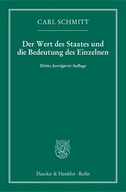 Abbildung von Schmitt   Der Wert des Staates und die Bedeutung des Einzelnen   3., korrigierte Aufl.   2014