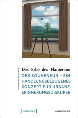Abbildung von Drohsel   Das Erbe des Flanierens   2016   Der Souveneur - ein handlungsb...
