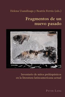 Abbildung von Usandizaga / Ferrus | Fragmentos de un nuevo pasado | 2014 | Inventario de mitos prehispáni... | 67