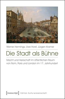 Abbildung von Hennings / Horst / Kramer | Die Stadt als Bühne | 2015 | Macht und Herrschaft im öffent... | 63