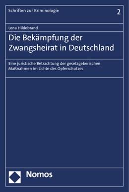 Abbildung von Hildebrand | Die Bekämpfung der Zwangsheirat in Deutschland | 2015 | Eine juristische Betrachtung d... | 2