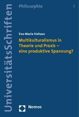 Abbildung von Hohaus | Multikulturalismus in Theorie und Praxis – eine produktive Spannung? | 2015 | 1