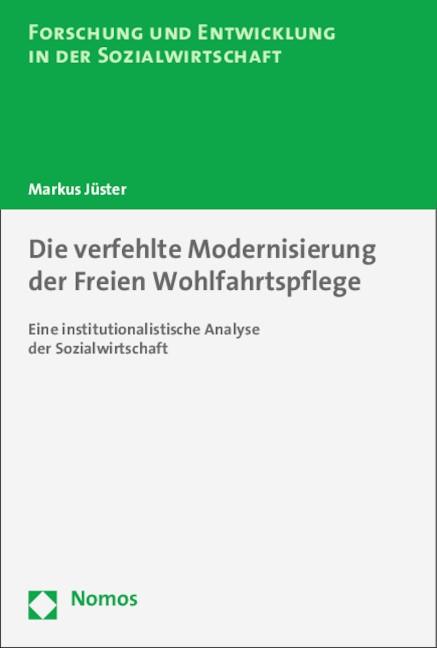 Die verfehlte Modernisierung der Freien Wohlfahrtspflege   Jüster, 2015   Buch (Cover)