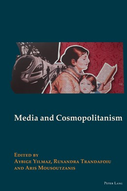 Abbildung von Yilmaz / Mousoutzanis / Trandafoiu | Media and Cosmopolitanism | 2014 | 3