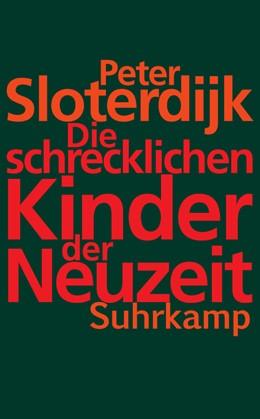 Abbildung von Sloterdijk | Die schrecklichen Kinder der Neuzeit | 3. Auflage | 2015 | 4603 | beck-shop.de