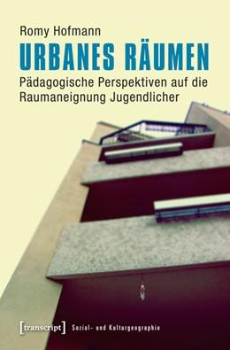 Abbildung von Hofmann | Urbanes Räumen | 2015 | Pädagogische Perspektiven auf ... | 6