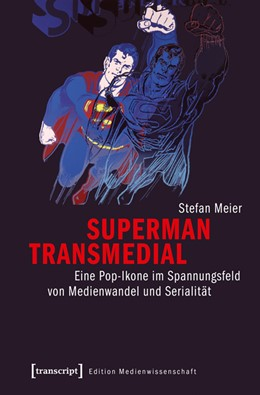 Abbildung von Meier   Superman transmedial   2015   Eine Pop-Ikone im Spannungsfel...   17