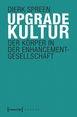 Abbildung von Spreen | Upgradekultur | 1. Auflage | 2015 | beck-shop.de