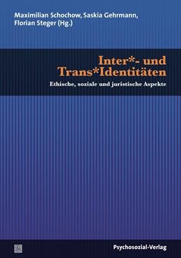 Abbildung von Schochow / Gehrmann / Steger   Inter* und Trans*identitäten   2016   Ethische, soziale und juristis...