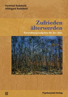 Abbildung von Radebold | Zufrieden älterwerden | 1. Auflage | 2015 | beck-shop.de